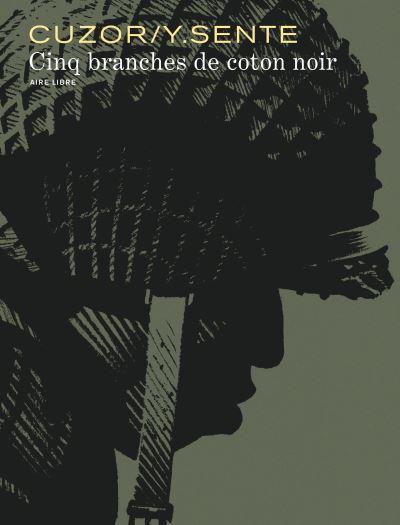 Cinq branches de coton noir de Steve Cuzor et Yves Sente Cinq-b10