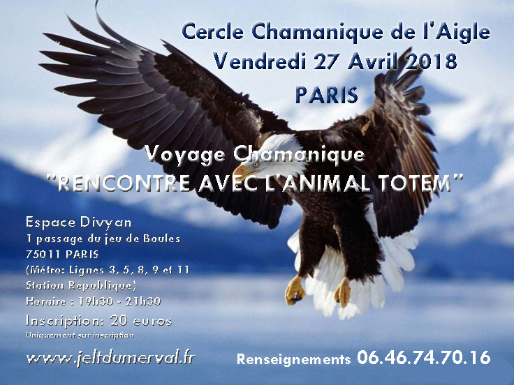 RENCONTRE AVEC L'ANIMAL TOTEM AVEC LE CERCLE CHAMANIQUE DE L'AIGLE PARIS 27 Avril 2018 Voyage12