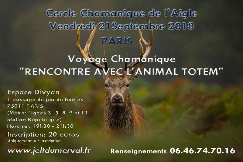 RENCONTRE AVEC L'ANIMAL TOTEM AVEC LE CERCLE CHAMANIQUE DE L'AIGLE PARIS 21 sept 2018 Voyage13