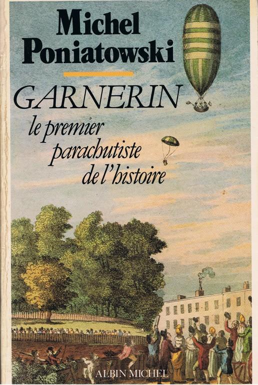 André-Jacques Garnerin réalisa a partir d'un ballon libre, la première descente en parachute de l'HISTOIRE Ponia10