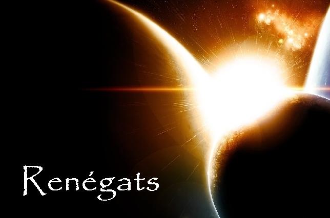 « Renégats »