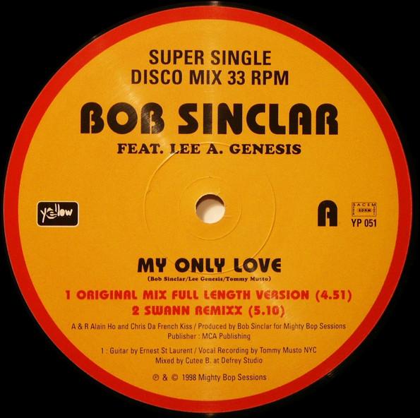 Bob Sinclar Feat. Lee A. Genesis* – My Only Love- 1998 Sincla10