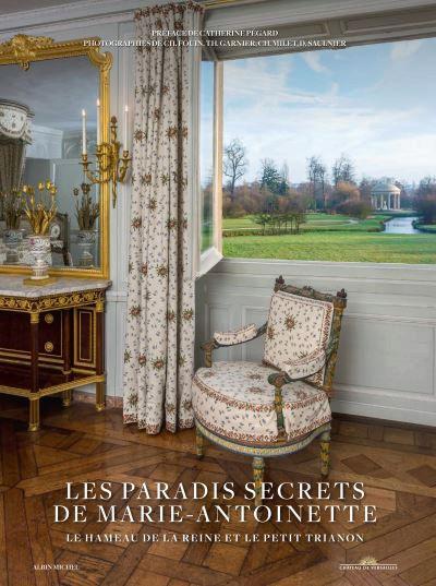Les paradis secrets de Marie-Antoinette - Le Hameau de la Reine et le Petit Trianon 22366310