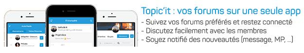 Notre forum disponible sur mobile depuis l'appli Topic'it Bannib10