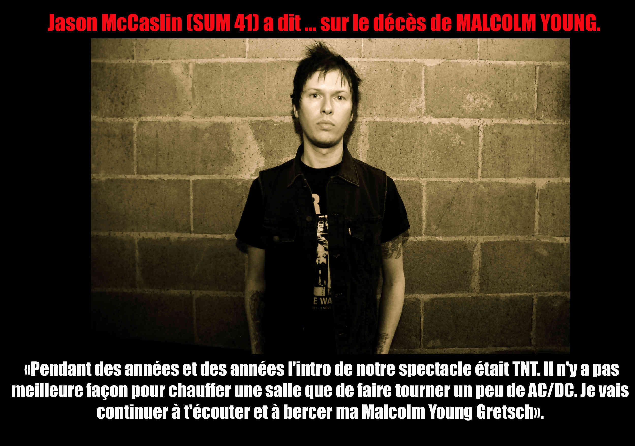 Jason McCaslin (SUM 41) a dit ... sur le décès de MALCOLM YOUNG. 117