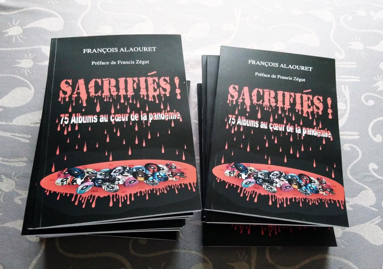 Sacrifiés ! 75 albums au coeur de la pandémie François Alaouret (2020) Livre 13190810