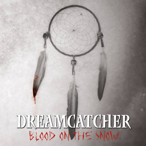 DREAMCATCHER Blood On The Snow (2017) Heavy / Power / Thrash PARIS  15189010