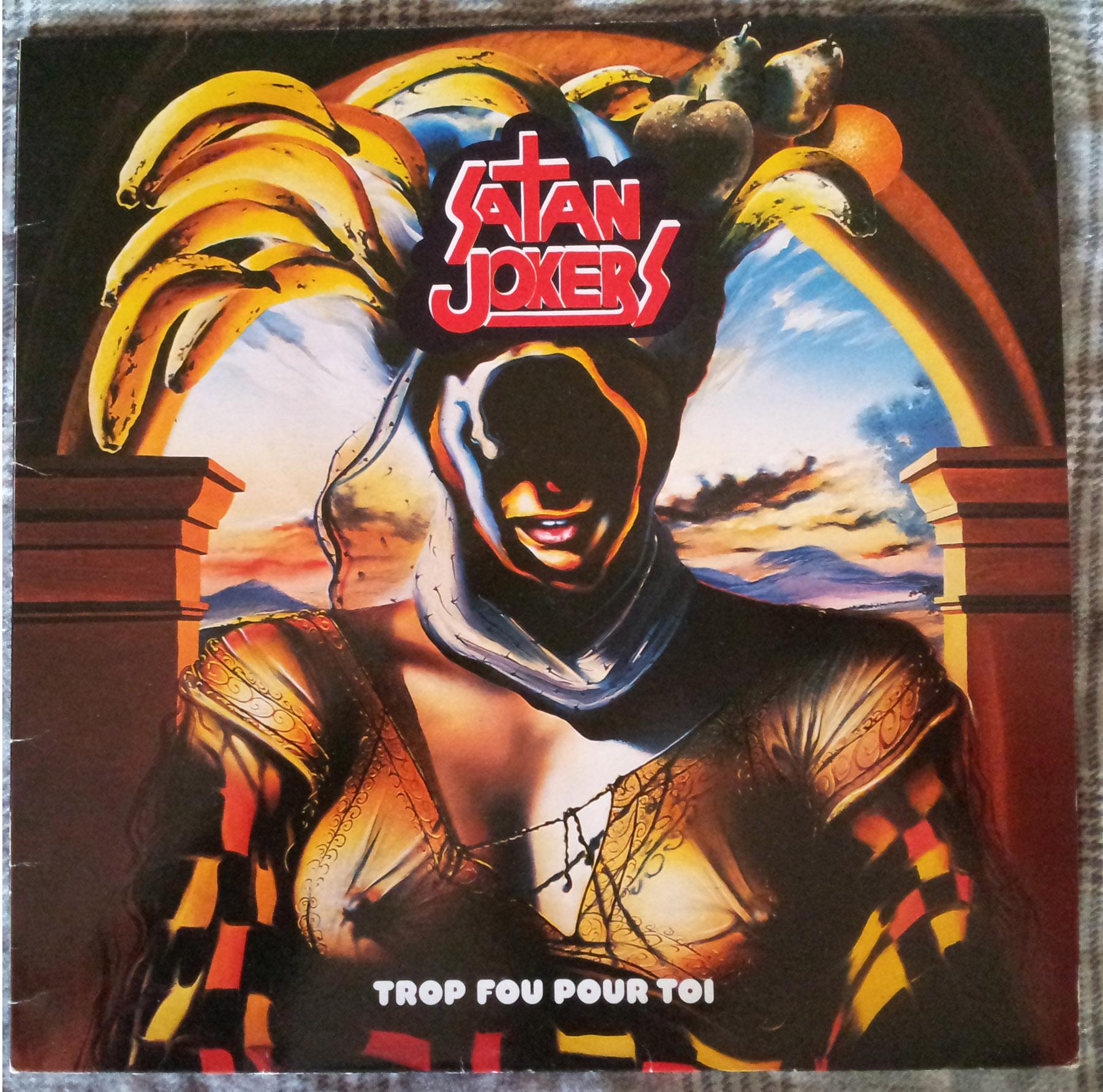 SATAN JOKERS Trop fou pour toi (1984) le vinyle vu de plus près ... 157