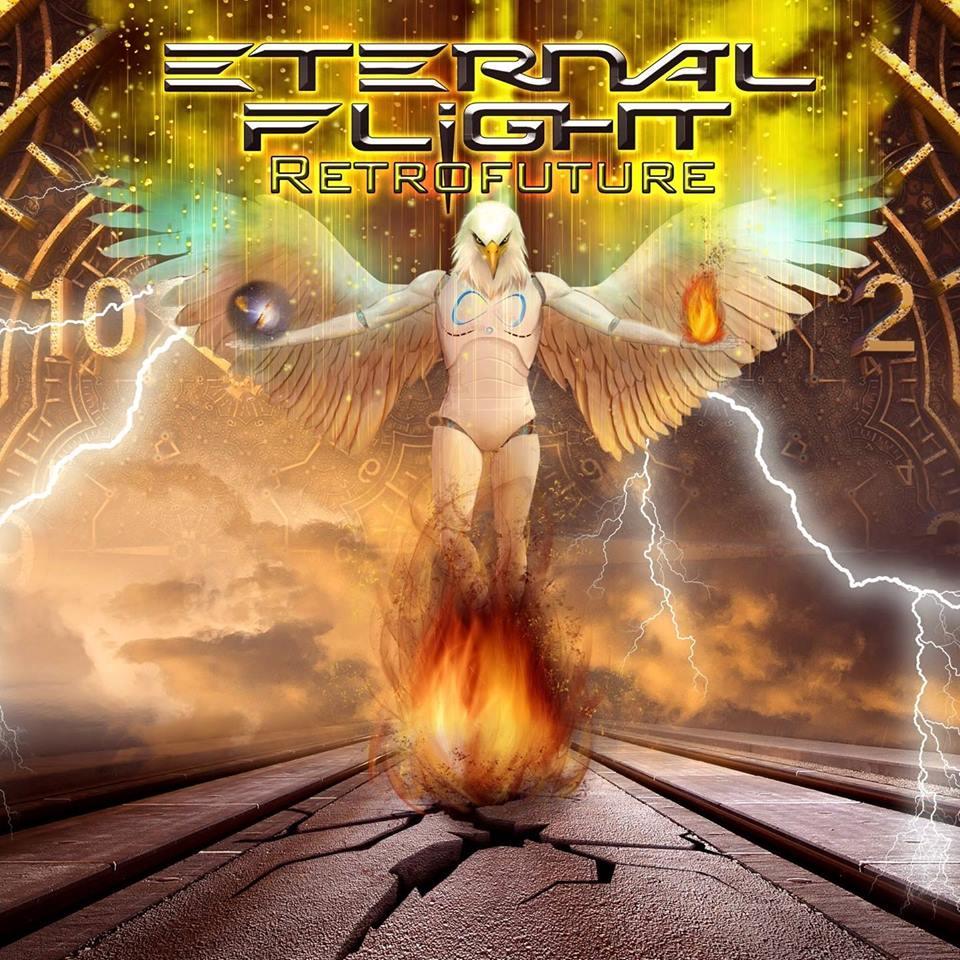 ETERNAL FLIGHT Retrofuture (2017) Melodic Prog Power Metal 22449810