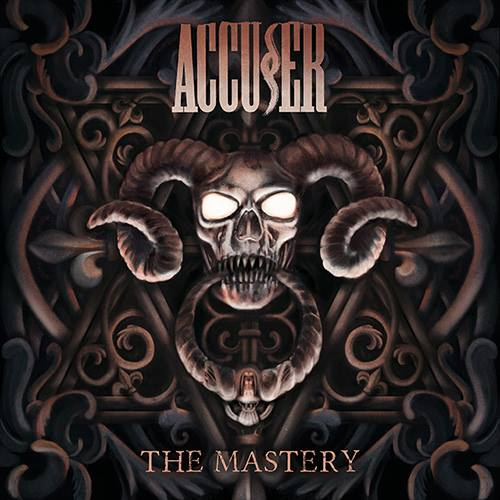 ACCUSER The Mastery (2018) Thrash ALLEMAGNE 24174211