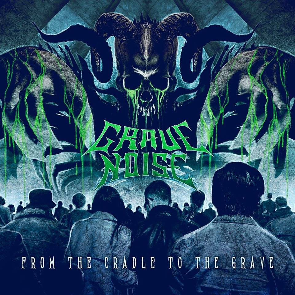 GRAVE NOISE From the Cradle to the Grave (2018) Thrash ESPAGNE 30741710