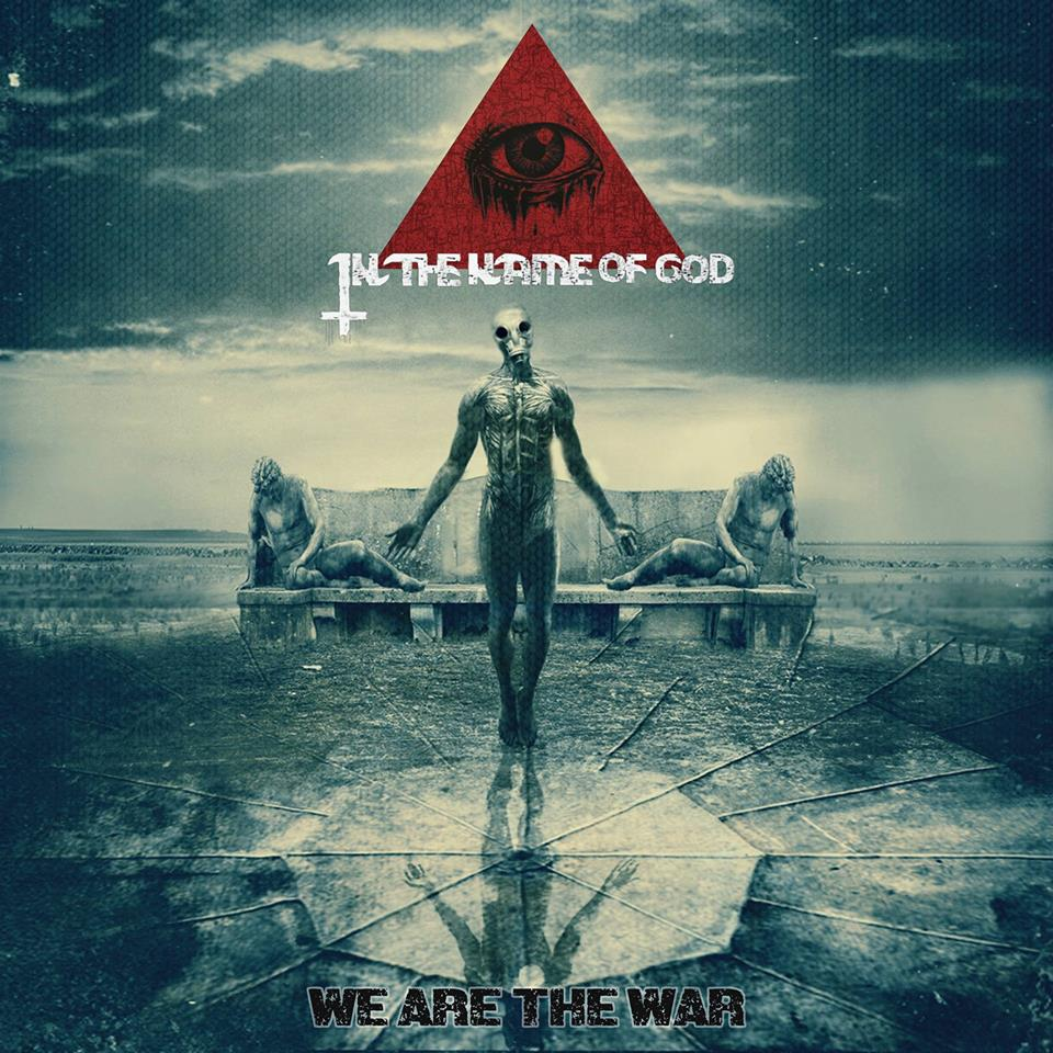 IN THE NAME OF GOD We Are the War (2018) Thrash Metal POLOGNE 36233510