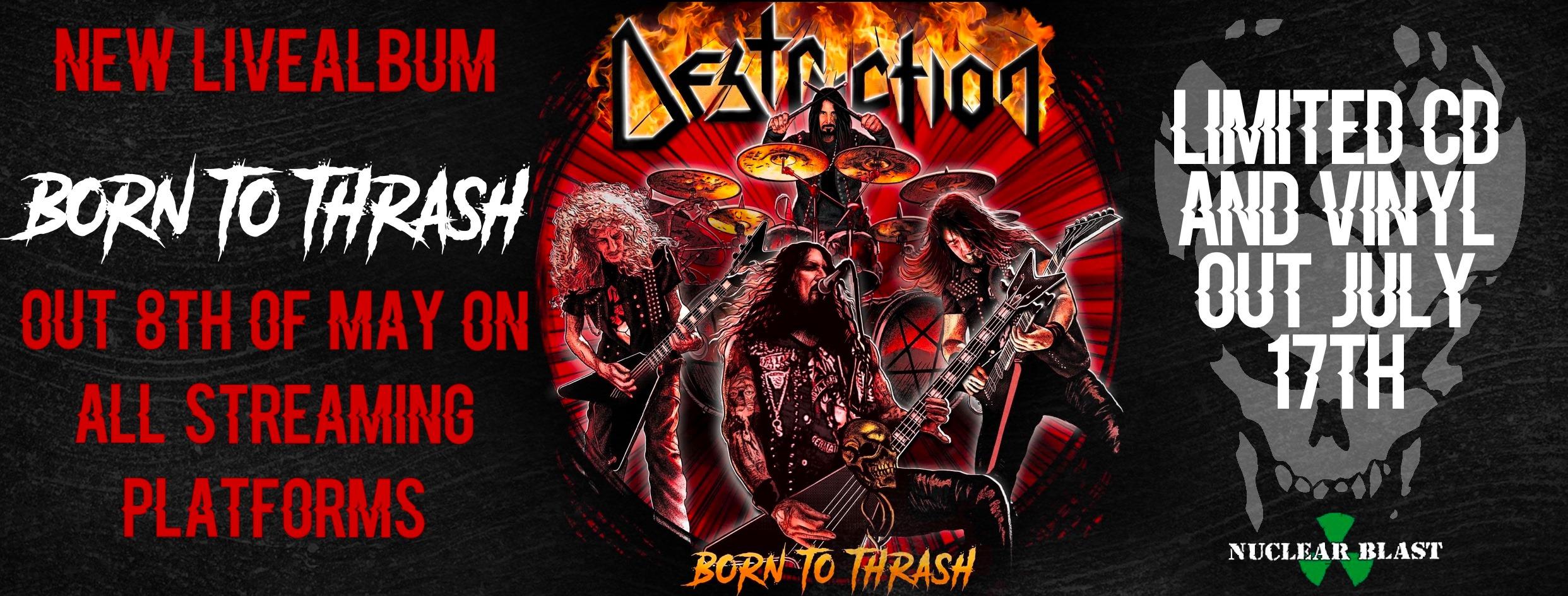 DESTRUCTION annonce un live : Born To Thrash ! Juillet 2020 ! 93562110