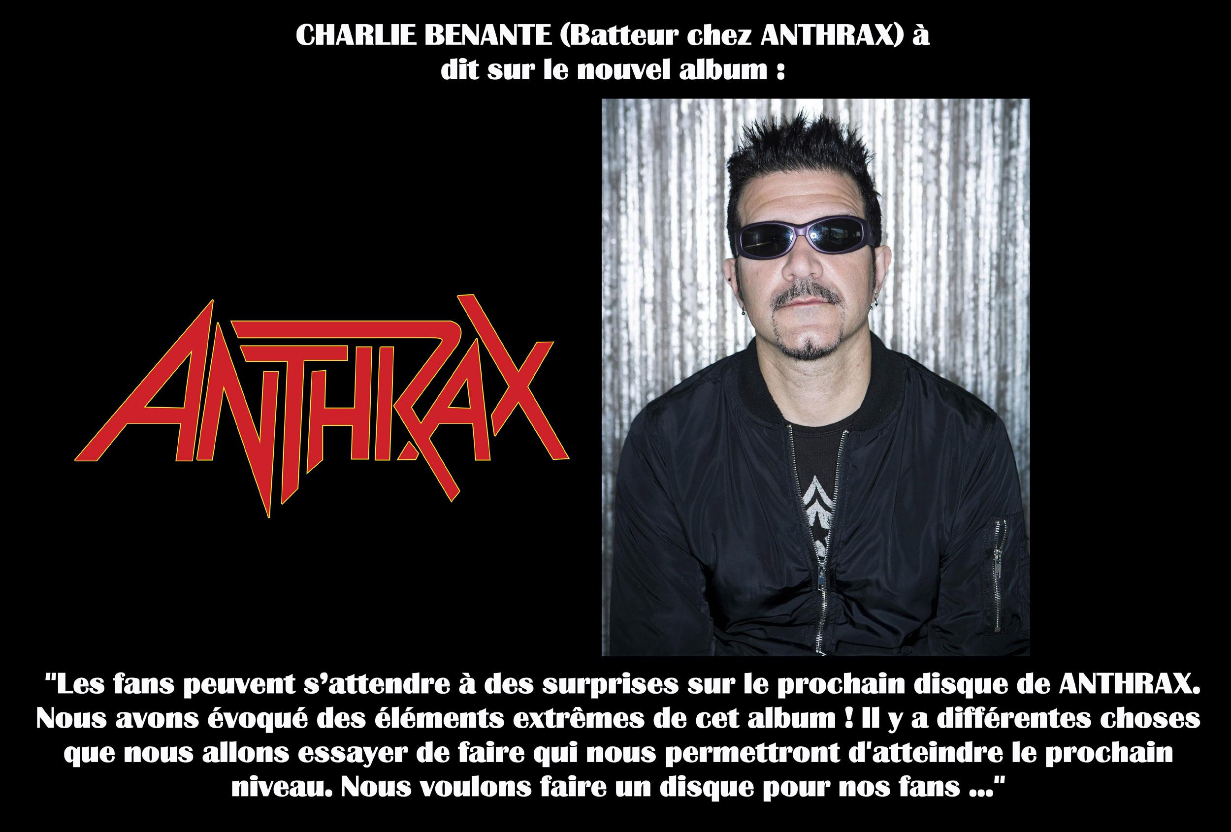 CHARLIE BENANTE (Batteur d'ANTHRAX) à dit ... sur le nouvel album. Anthra14