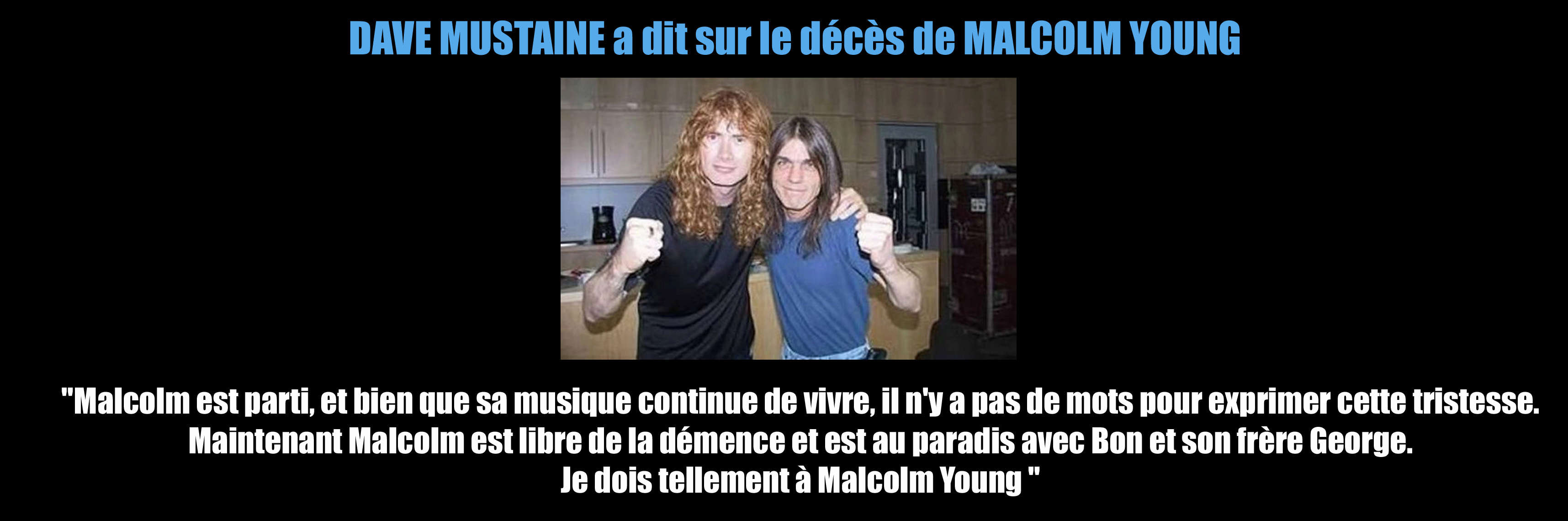 DAVE MUSTAINE a dit ... sur le décès de MALCOLM YOUNG ... Dave_m10