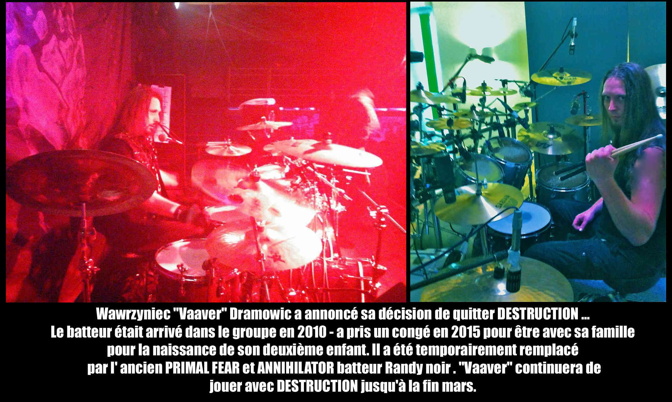 "Wawrzyniec ""Vaaver"" Dramowic (batteur de DESTRUCTION) quitte le groupe ... Destru10"