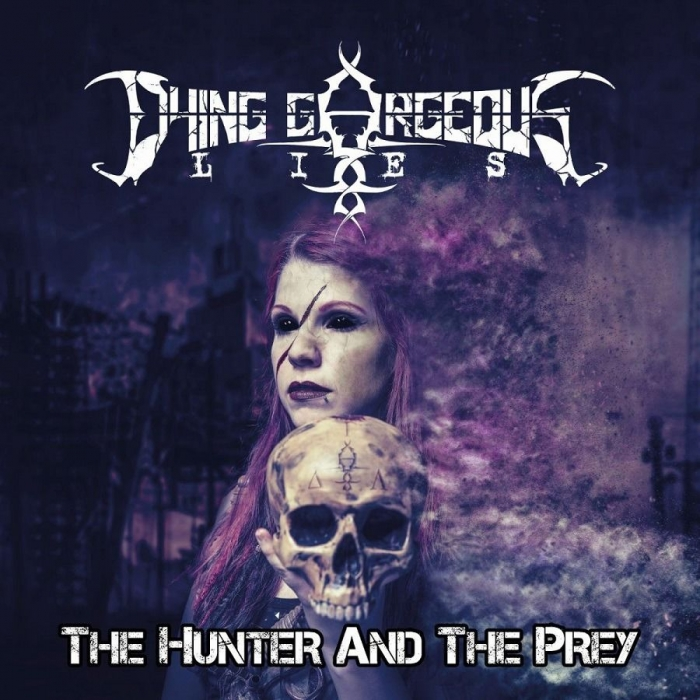 DYING GORGEOUS LIES The Hunter and the Prey (2019) Thrash Allemagne  Dying_10