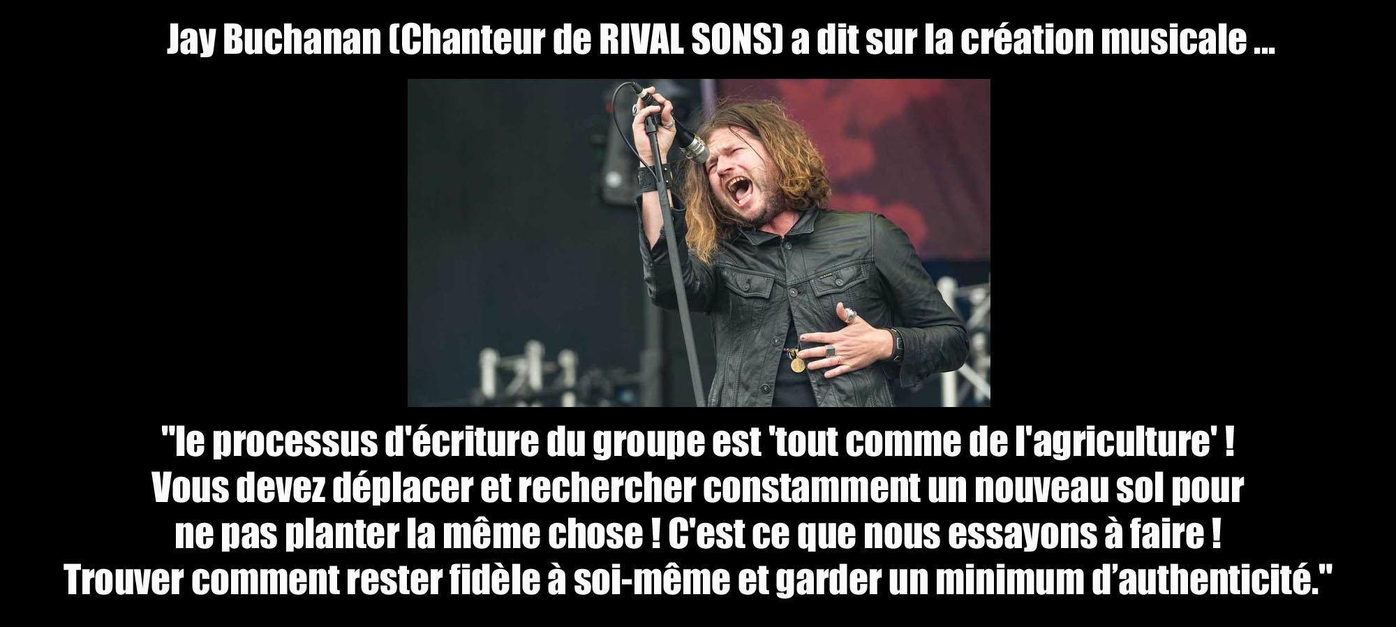 Jay Buchanan (Chanteur de RIVAL SONS) a dit ... sur la création musicale Rivals10