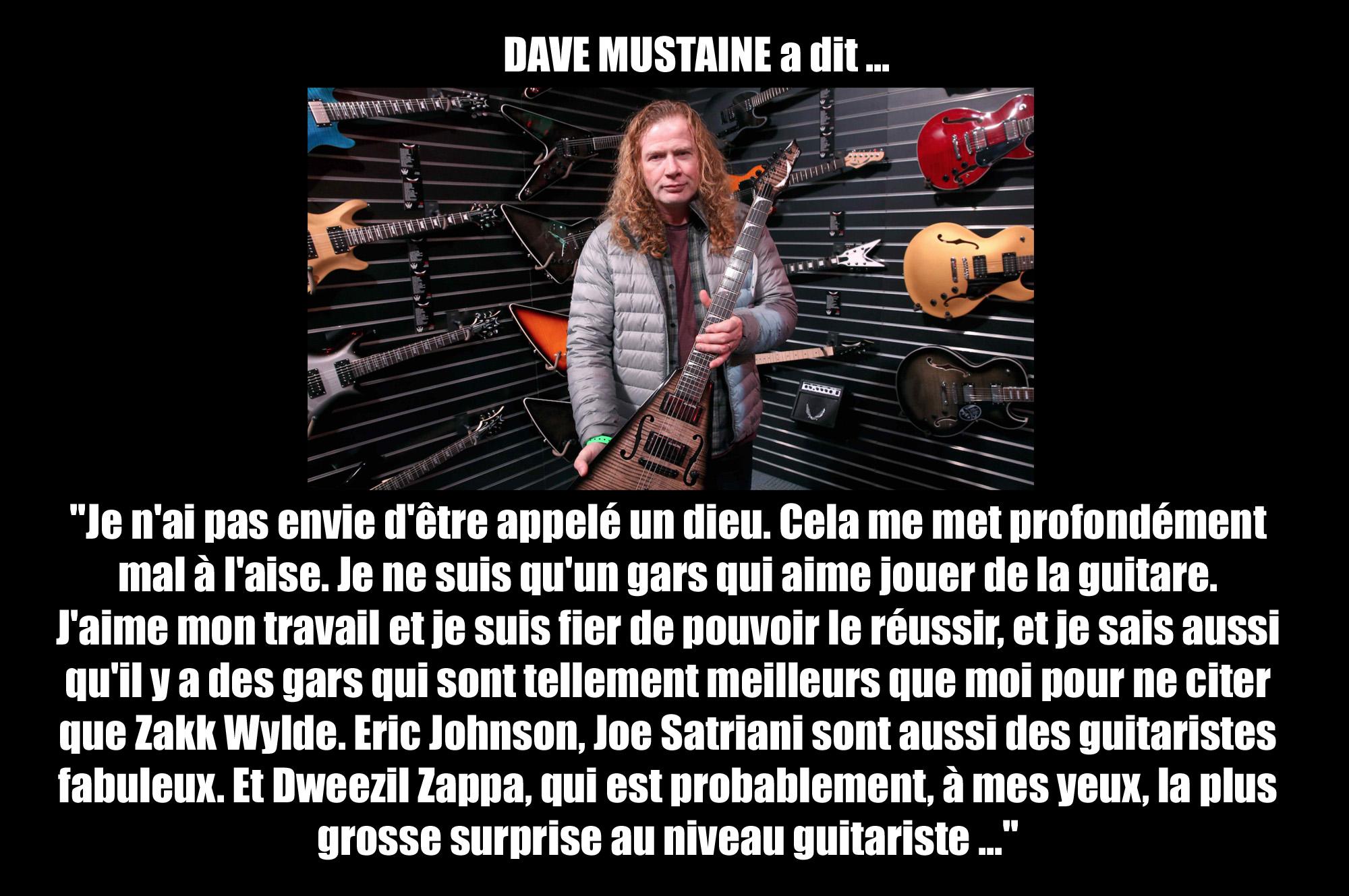 DAVE MUSTAINE a dit ... sur ce que l'on disait de lui comme étant un Dieu de la guitare Sans_216