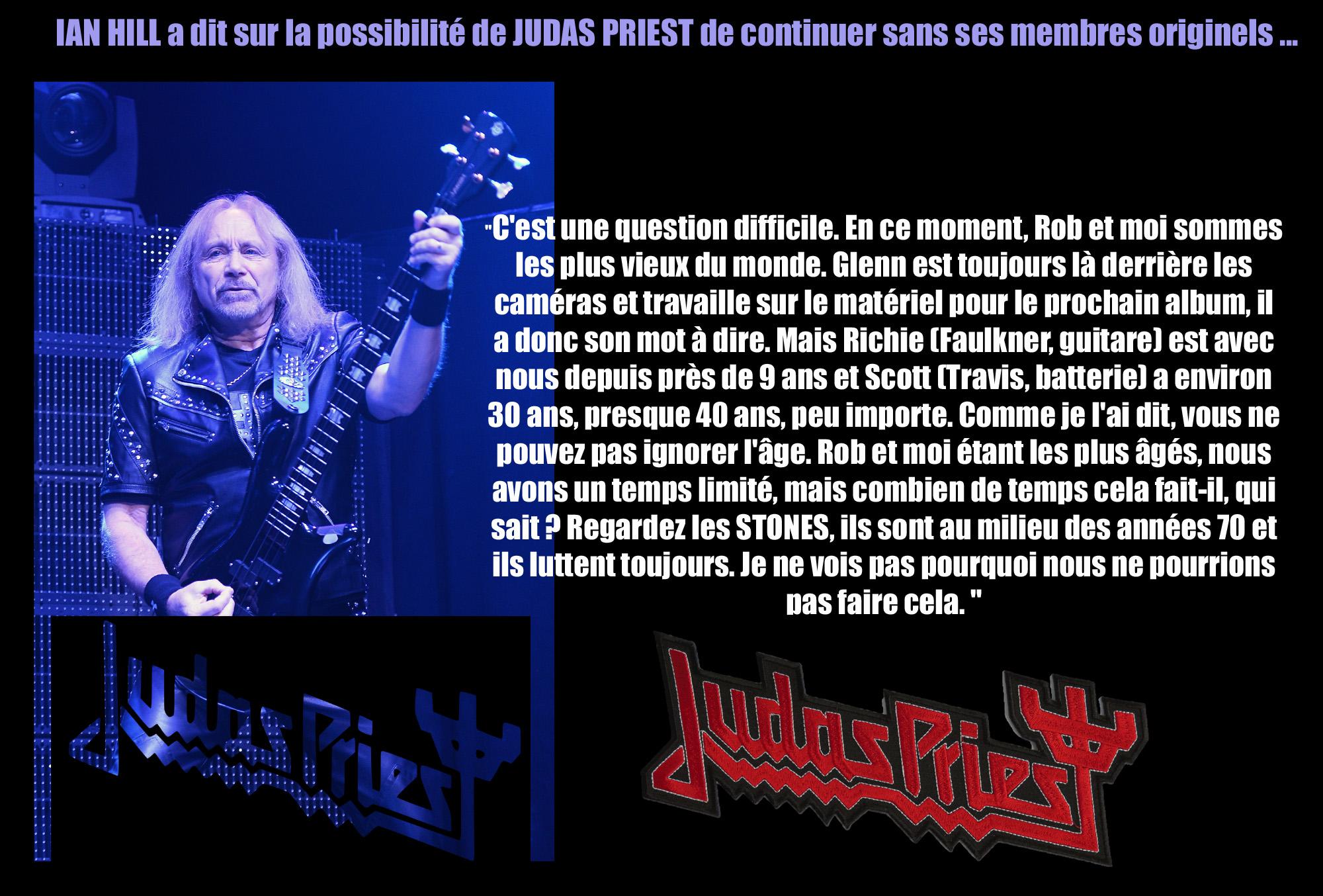 IAN HILL a dit sur la possibilité de voir JUDAS PRIEST continuer sans ses membres originels ... Sans_227