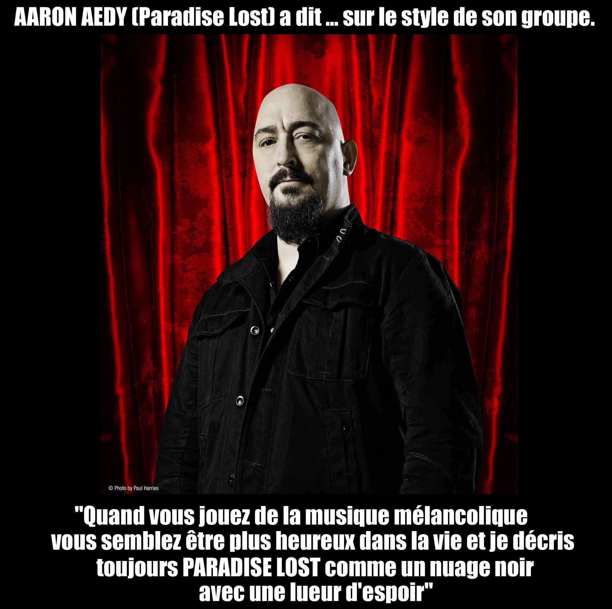AARON AEDY (Paradise Lost) a dit ... sur le style de son groupe. Sans_t18