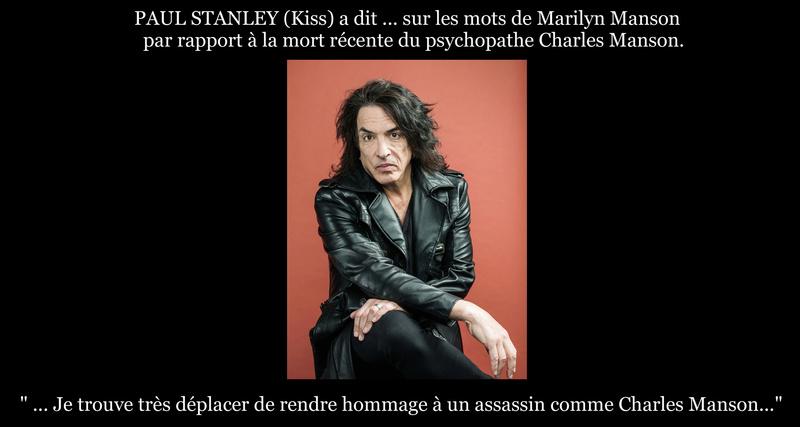 PAUL STANLEY (Kiss) a dit ... sur PAUL STANLEY (Kiss) a dit ... sur les mots de Marilyn Manson par rapport à la mort du psychopathe Charles Manson  Sans_t29