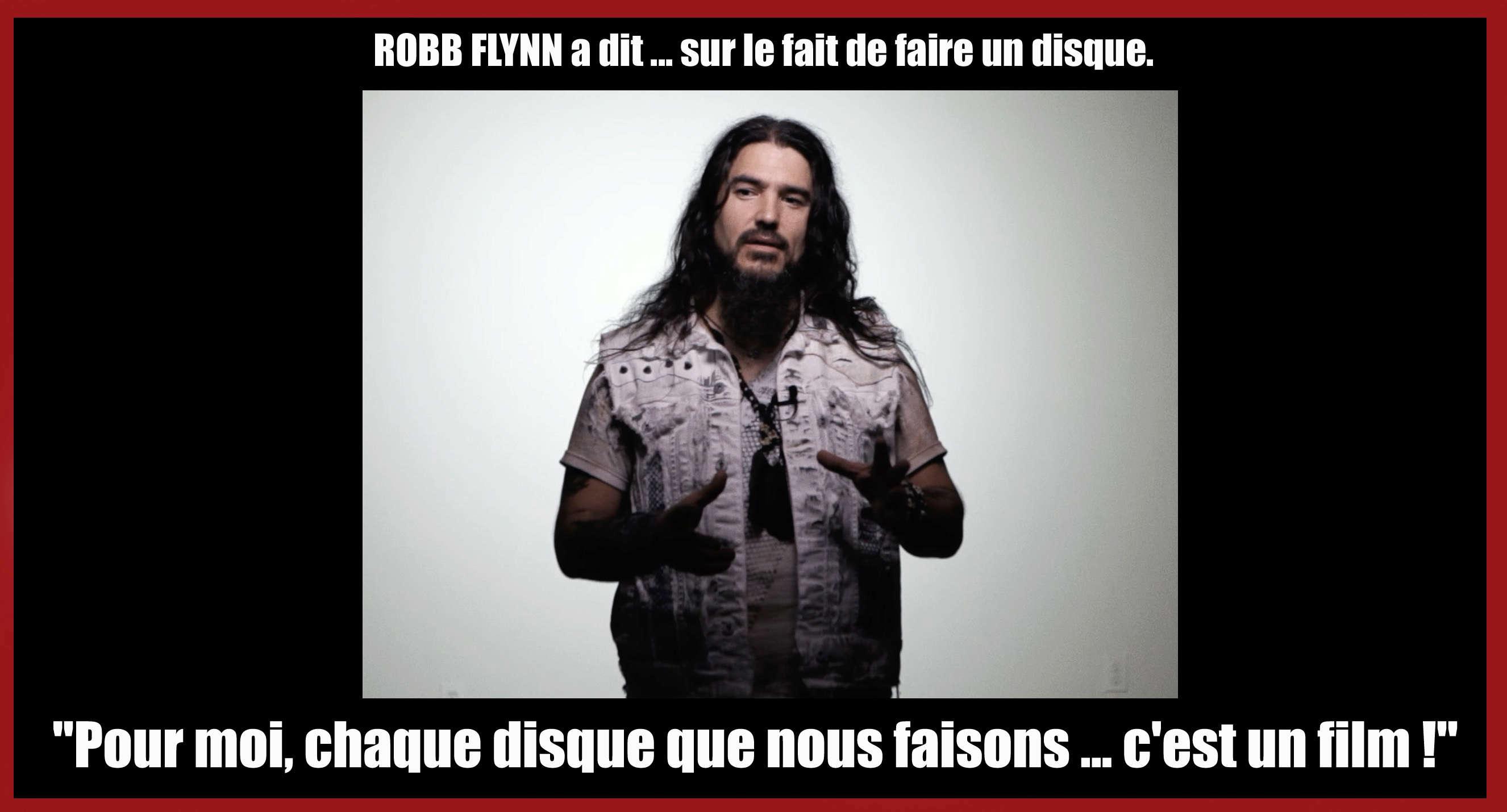 ROBB FLYNN (Machine Head) a dit ... sur le fait de faire un disque. Sans_t53