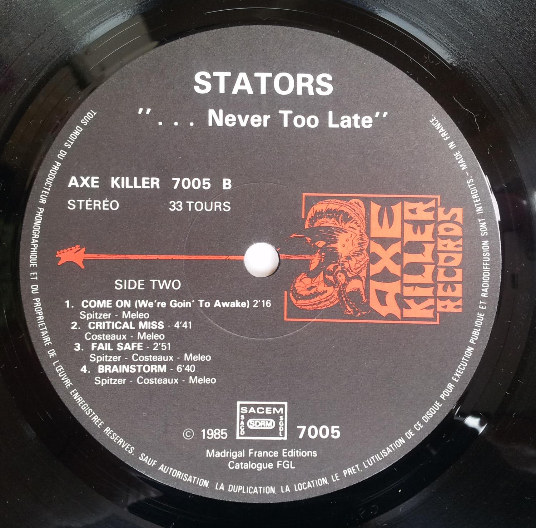 STATORS ... Never Too Late (1986) le vinyle vu de plus près ... Stator15