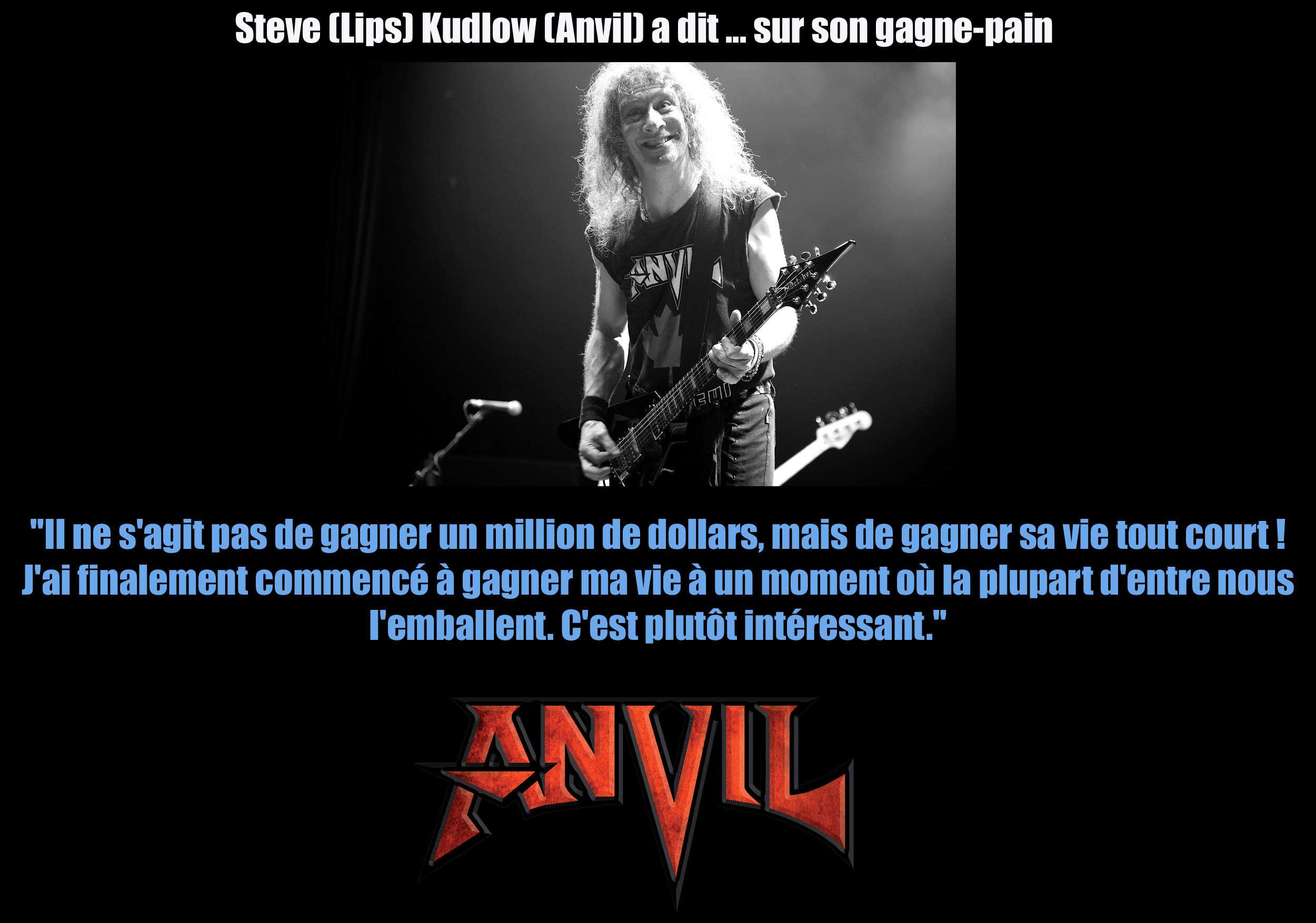 STEVE KUDLOW (Anvil) a dit ... sur son gagne-pain Steve_10