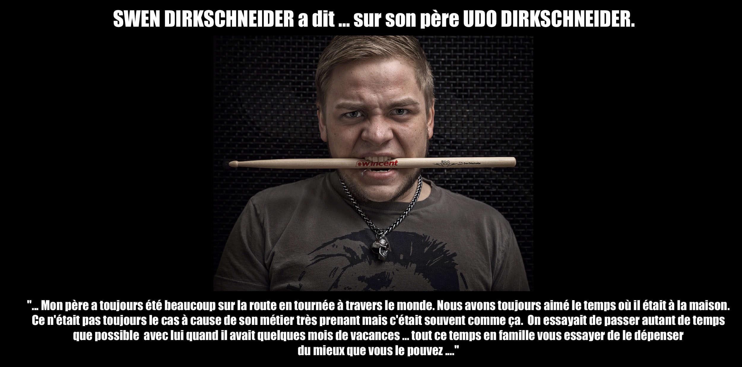 SWEN DIRKSCHNEIDER a dit ... sur son père UDO DIRKSCHNEIDER. Udo10