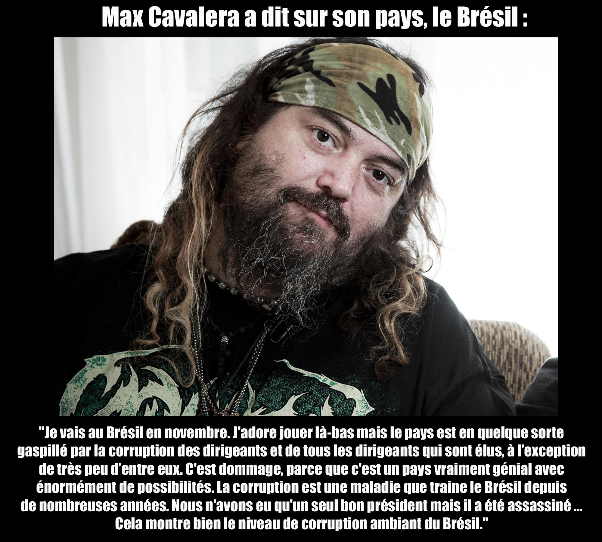 MAX CAVALERA a dit ... sur son pays le Brésil  Zone_m11