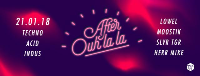 After Ouh La La ! 21/01/18 - 6h -Techno (Paris) Flyer_11