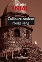 [Inial, Alain] Collioure couleur rouge sang 518-we10