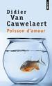 [Van Cauwelaert, Didier] Poisson d'amour 719-2m10