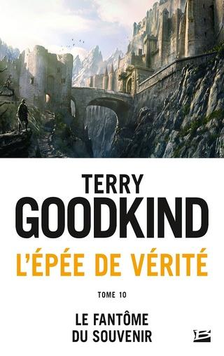 L'ÉPÉE DE VÉRITÉ (Tome 10) LE FANTÔME DU SOUVENIR de Terry Goodkind 18022010