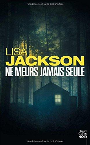 NEW ORLEANS (Tome 08) NE MEURS JAMAIS SEULE de Lisa Jackson 51dlbm10