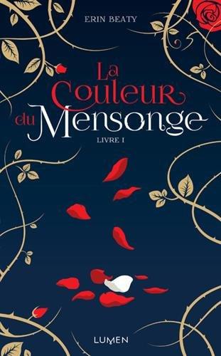 LA COULEUR DU MENSONGE (Tome 01) d'Erin Beaty 51sqyr10