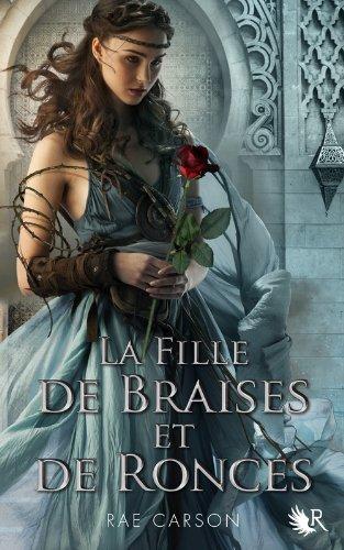 ronces - LA FILLE DE BRAISES ET DE RONCES (Tome 01) de Rae Carson 51vbxt10