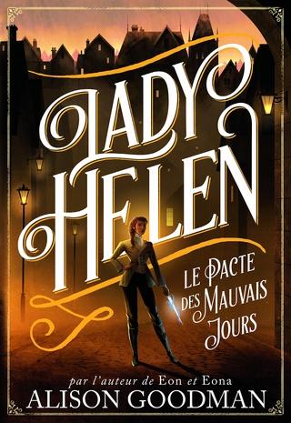 LADY HELEN (Tome 02) LE PACTE DES MAUVAIS JOURS d'Alison Goodman 915ka710