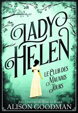 LADY HELEN (Tome 01) LE CLUB DES MAUVAIS JOURS d'Alison Goodman A1urxu10