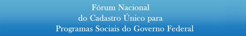 Forum Nacional sobre o Cadastro Único dos Programas Sociais