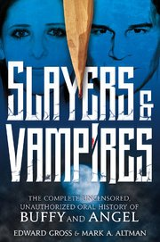 SLAYERS & VAMPIRES - The Complete Uncensored, Unauthorized Oral History of Buffy & Angel  03bier10