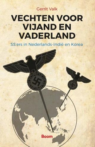 Gerrit Valk: Vechten voor vijand en vaderland - SS'ers in Nederlands-Indië en Korea 132