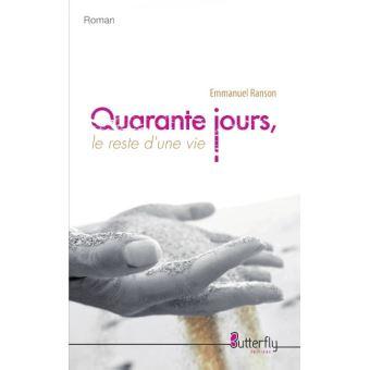 [Ranson, Emmanuel] Quarante jours, le reste d'une vie  Quaran10