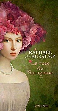 [Jerusalmy, Raphaël] La rose de Saragosse 415qb411