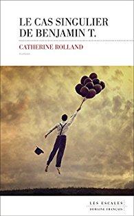 [Rolland, Catherine] Le cas singulier de Benjamin T. 41amet11