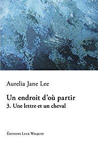 [Lee, Aurelia Jane] Un endroit d'où partir - T3 : Une lettre et un cheval 51d91211