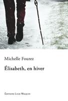 [Fourez, Michelle] Elisabeth, en hiver 545blo11