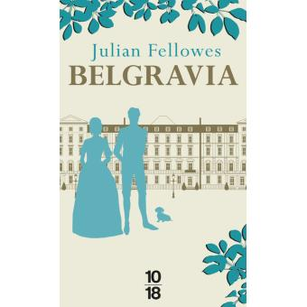 [Fellowes, Julian] Belgravia Belgra11