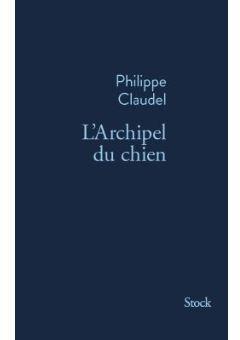 [Claudel, Philippe] L'archipel du chien Cvt_la11